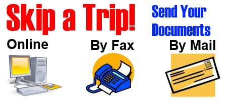 Skip A Trip! Send your documents Online By Fax By Mail